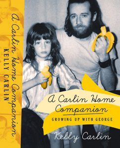 Kelly Carlin Growing Up With George Carlin
